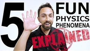 Explained 5 Fun Physics Phenomena